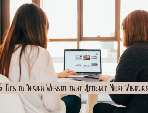 5 Tips to Design Website that Attract More Visitors