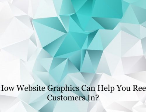 How Website Graphics Can Help You Reel Customers In?